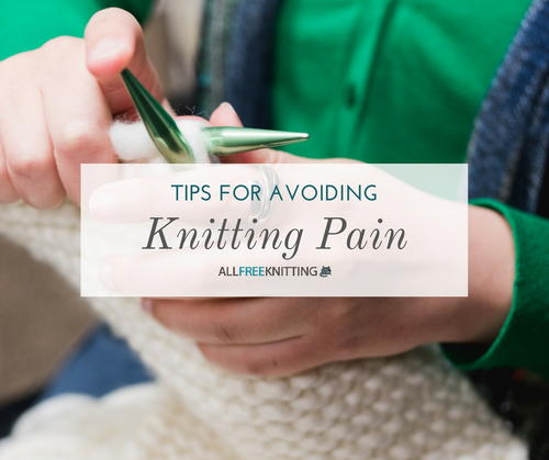Tips for Avoiding Knitting Pain