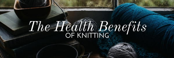 The Health Benefits of Knitting