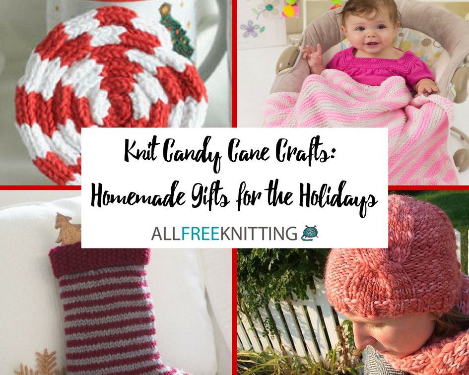 16 Knit Candy Cane Crafts: Homemade Gifts for the Holidays ...