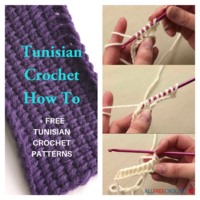 Tunisian Crochet How To + 28 Tunisian Crochet Patterns