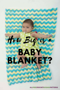 How Big is a Baby Blanket (Crochet)?