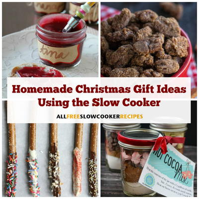 25 Homemade Christmas Gift Ideas Using the Slow Cooker ...