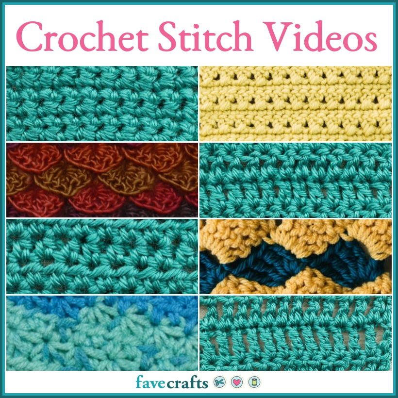 11 Crochet Stitch Videos Favecrafts