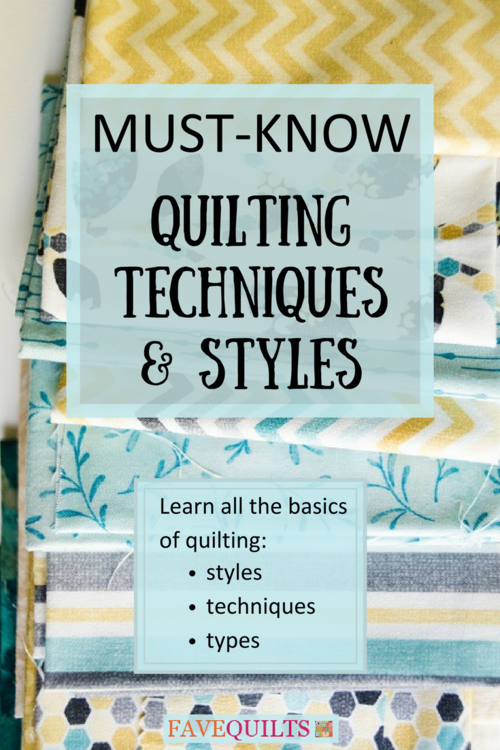 7 Must-Know Quilting Techniques and Styles