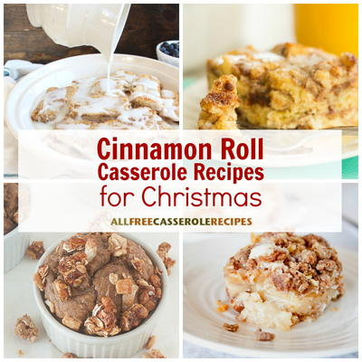 for a stress free morning where you can relax with loved ones this collection of 16 cinnamon roll casserole recipes for christmas - Christmas Casserole Recipes