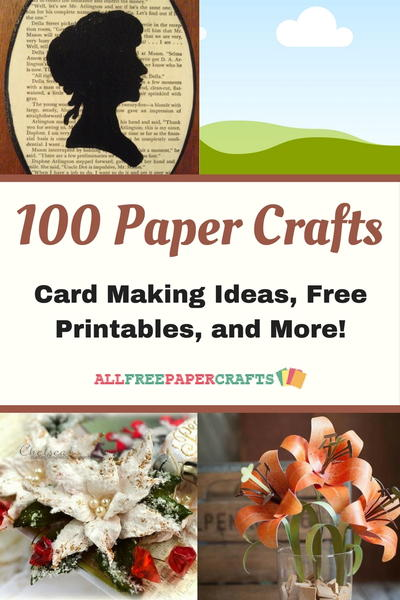 100 Paper Crafts Card Making Ideas Free Printables and More Paper Craft Ideas
