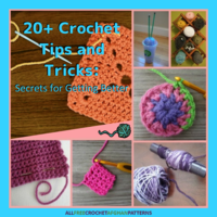 20+ Crochet Tips and Tricks: Secrets for Getting Better