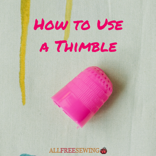 How to Use a Thimble