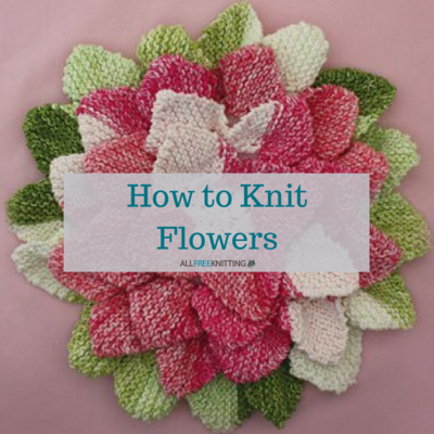 How to knit flowers 39 easy knitting patterns allfreeknitting how to knit flowers 39 easy knitting patterns dt1010fo