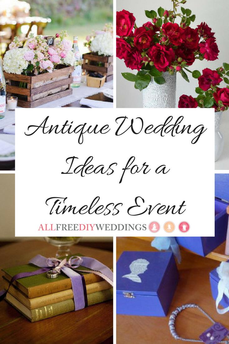 35 Antique Wedding Ideas for a Timeless Event | AllFreeDIYWeddings.com