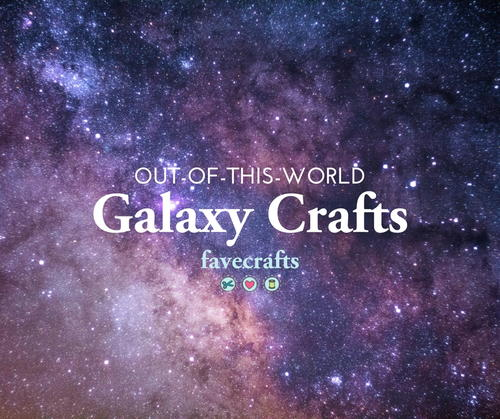 Galaxy Crafts That Are Out-of-This-World