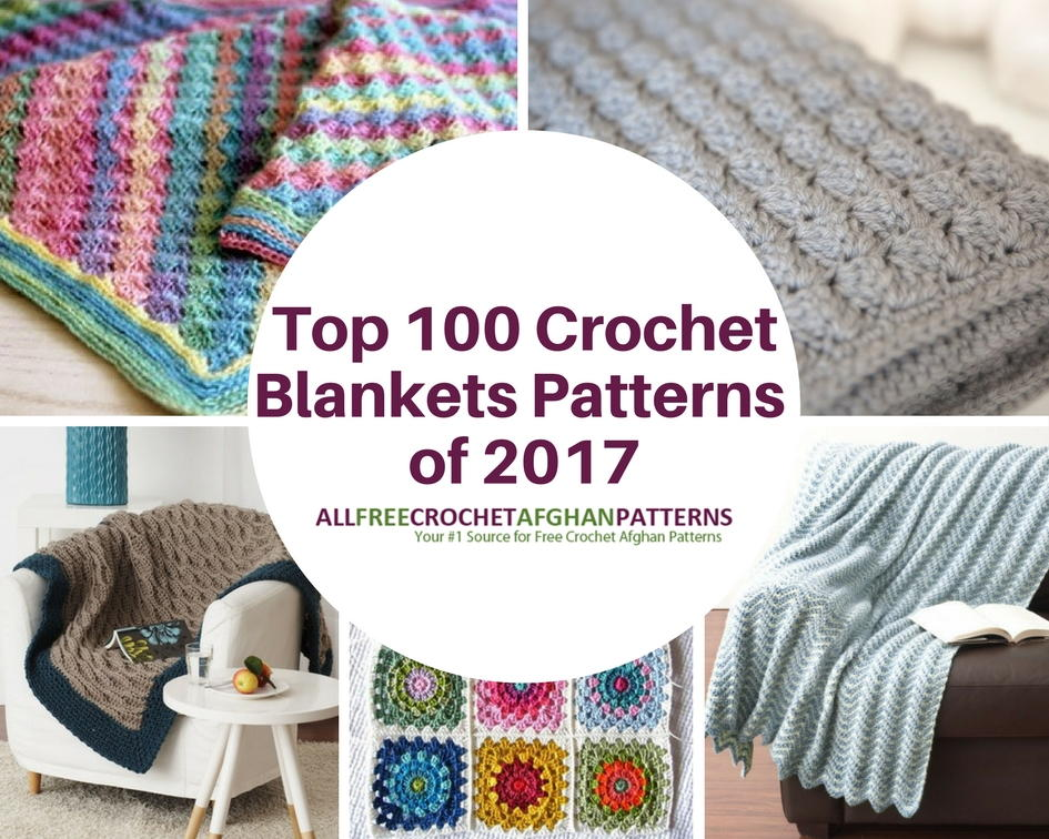 Top 100 Crochet Blanket Patterns of 2017 ...