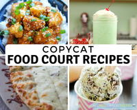 34 Food Court Favorite Recipes