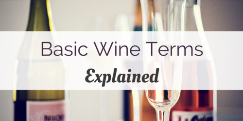 5 Basic Wine Terms Explained
