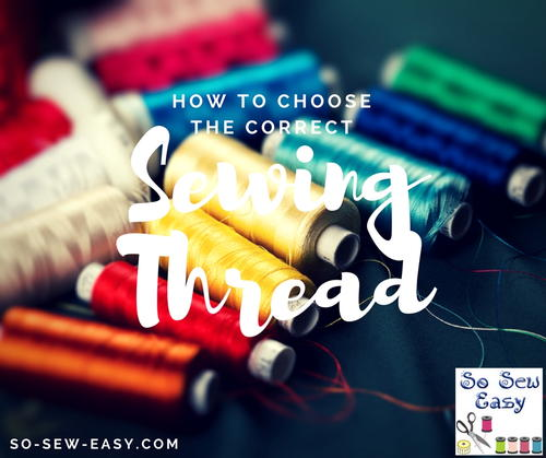 How to Choose the Correct Sewing Thread
