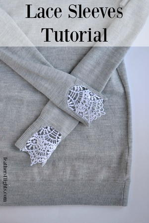 Lace Sweater Sleeves Tutorial