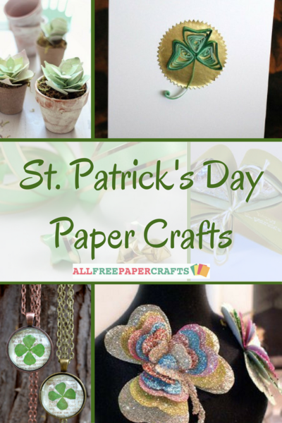 18 St Patricks Day Paper Crafts