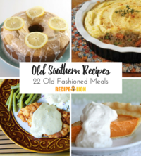 Old Southern Recipes: 22 Old Fashioned Meals