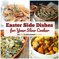 18 Easter Side Dishes for Your Slow Cooker