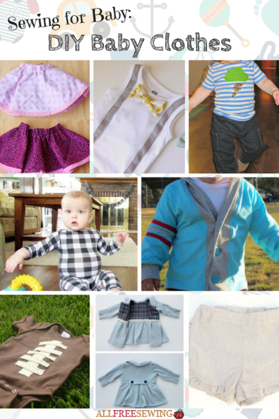 Sewing for Baby 18 DIY Baby Clothes