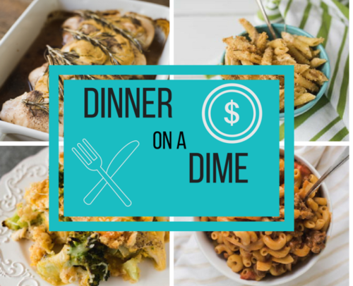 Dinner on a Dime 5 Cheap Dinners for Easy Weeknight Meals