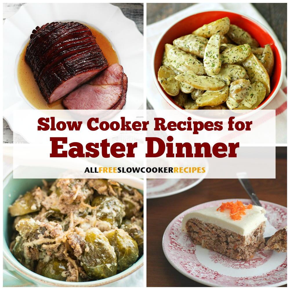 Good Dinner Recipes For 4: 11 Slow Cooker Easter Dinner Recipes