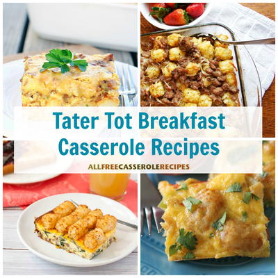 11 Tater Tot Breakfast Casserole Recipes