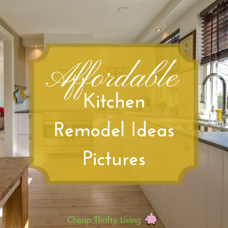 10 Affordable Kitchen Remodel Ideas Pictures | CheapThriftyLiving.com