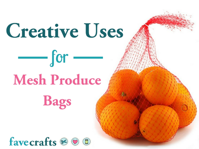 Creative Uses for Mesh Produce Bags