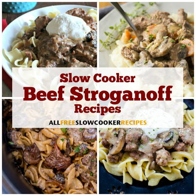 11 Slow Cooker Beef Stroganoff Recipes