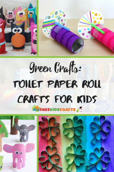 Green Crafts 60 Toilet Paper Roll Crafts for Kids