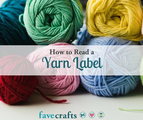 How To Read A Yarn Label Favecrafts