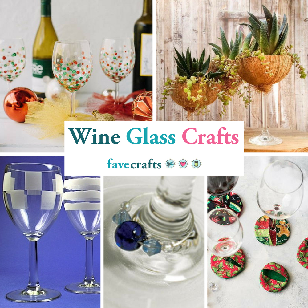 Wine Glass Crafts 20 Projects And Accessories Favecraftscom