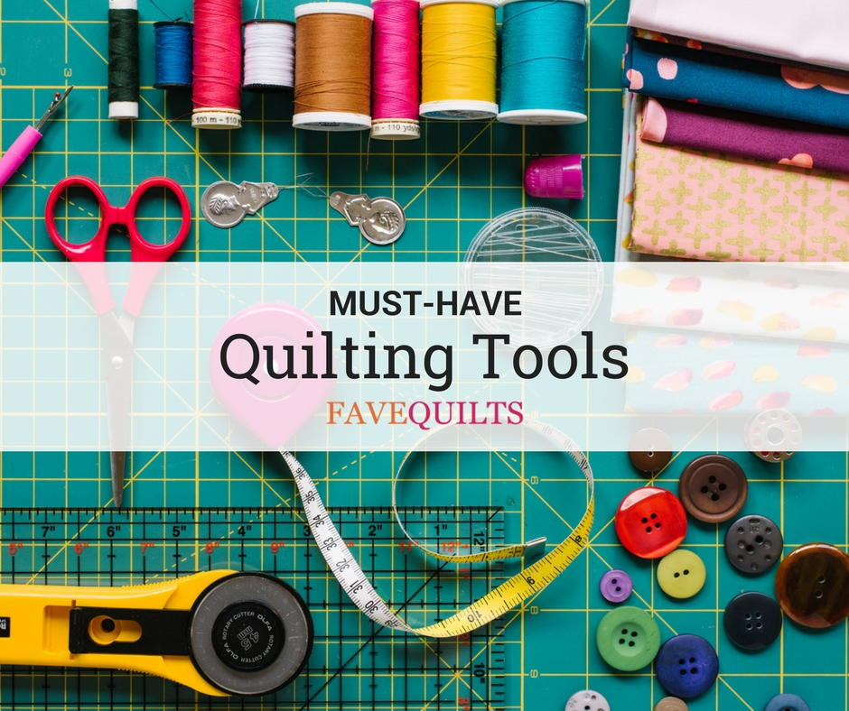 13 Must Have Quilting Tools Favequilts Com