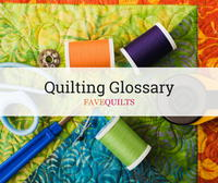 The Quilting Glossary
