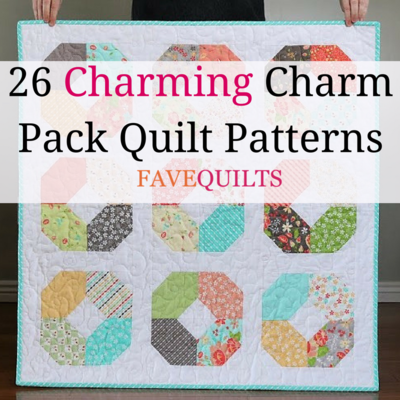 26 Charming Charm Pack Quilt Patterns
