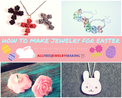How to Make Jewelry for Easter