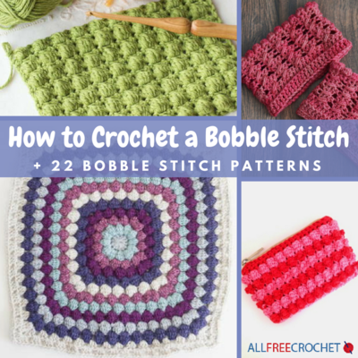 How To Crochet A Bobble Stitch 22 Bobble Stitch Patterns
