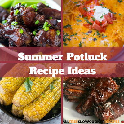 Summer Potluck Recipe Ideas 35 Summer Slow Cooker Recipes