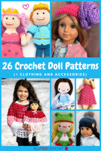 26 Crochet Doll Patterns (+ Clothing and Accessories)