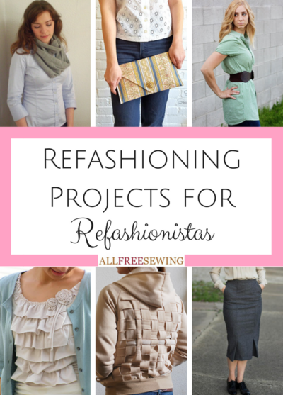 Refashioning Projects for Refashionistas
