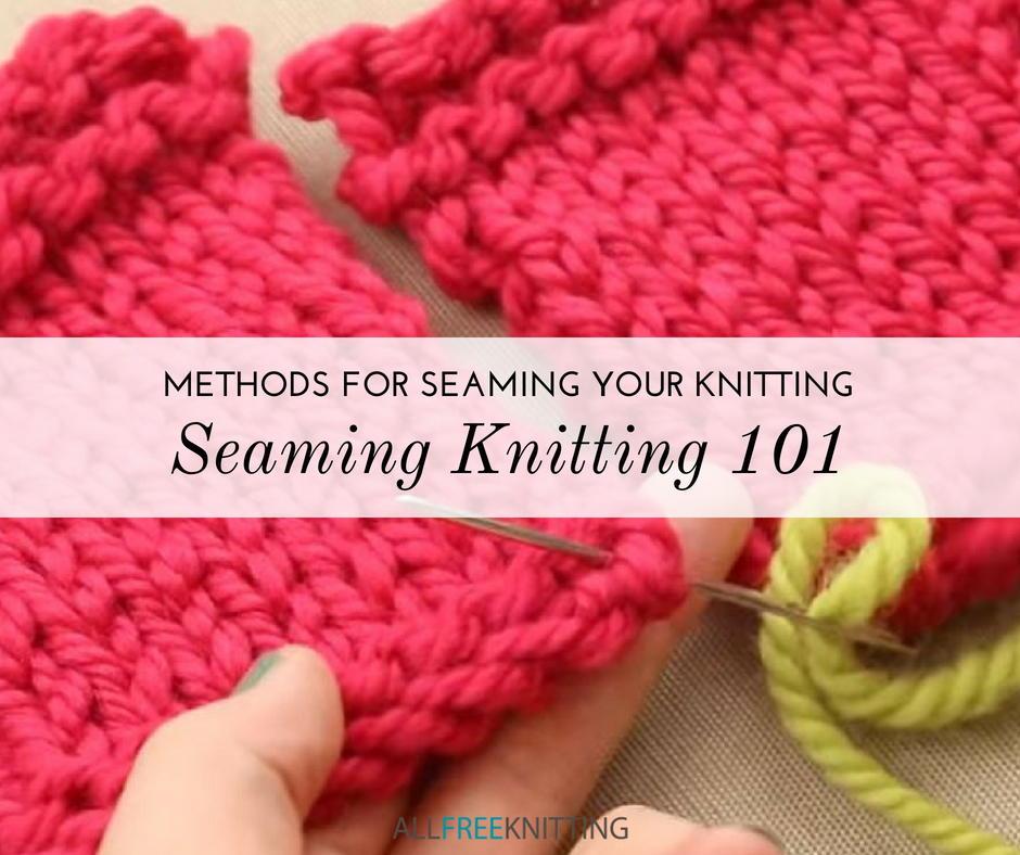 Seaming Knitting 101 7 Methods For Seaming Your Knitting