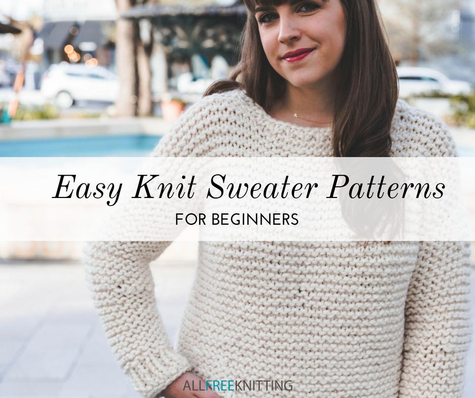30 Easy Knit Sweater Patterns for Beginners | AllFreeKnitting.com