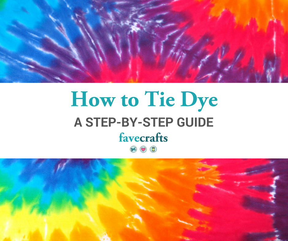 Tie Dye Instructions: A Step-by-Step Guide | FaveCrafts.com