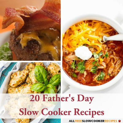 20 Fathers Day Slow Cooker Recipes