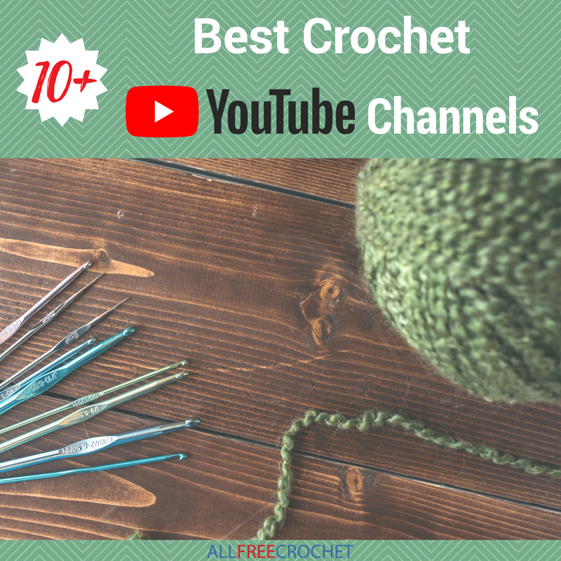 10 Best Crochet Youtube Channels Allfreecrochet