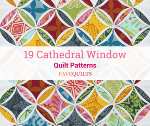 19 Cathedral Window Quilt Patterns