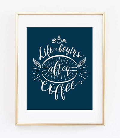 Life Begins After Coffee Printable