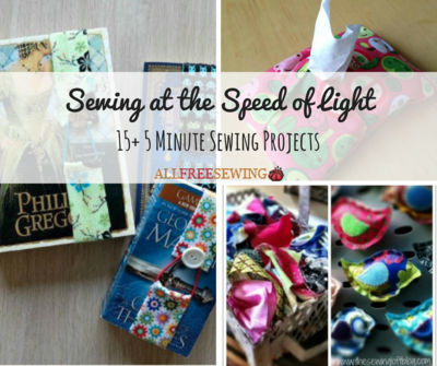 Sewing at the Speed of Light 15 5 Minute Sewing Projects