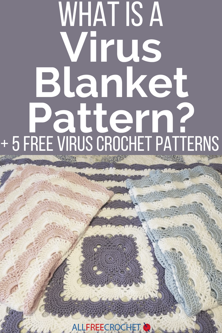 What Is A Virus Blanket 5 Free Virus Crochet Patterns